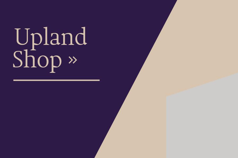 Visit the Upland Shop